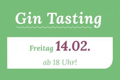 Gin Tasting am 14.02.!
